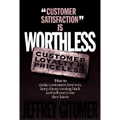 3 - Customer satisfaction is worthless