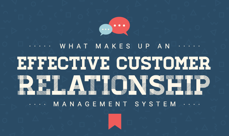 What Makes Up An Effective Customer Relationship Management System