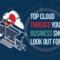 Top Cloud Threats Your Business Should Look Out For (Infographic)