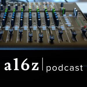 a16z Podcast