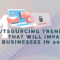 4 Outsourcing Trends That Will Impact Businesses in 2019 (Infographic)